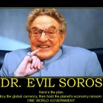 dr-evil-soros-ecomomy-soros-dollar-evil-new-world-order-one-political-poster-1289584678