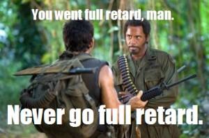 never_go_full_retard1